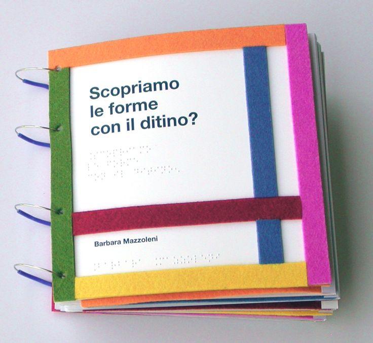 La prima parte del post di Barbara Mazzoleni, Libri tattili e multisensoriali. Antefatto,  la trovate qui .   [di Barbara Mazzoleni ]   ...