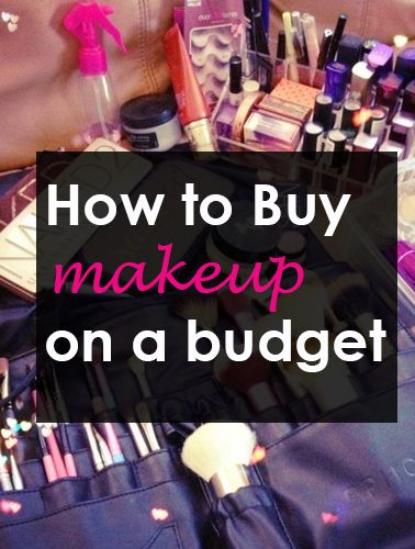 How to buy makeup on a budget