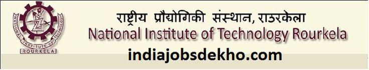 NIT Rourkela recruitment, 153 posts in NIT Rourkela, Rourkela recruitment, Graduate jobs NIT Rourkela, NIT rourkela Vacancies, Govt jobs, Rourkela jobs, superintendentjobs, accountant jobs, junior assistant jobs, NIT India jobs, NIT Recruitment, Technica