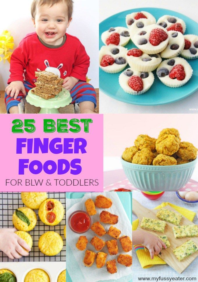 25 of the best Finger Foods for Baby Led Weaning and Toddlers!