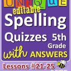 StoryTown Grade 5 – Unique, Editable Spelling Quizzes w/Answers – Lessons #21-25
