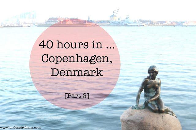 40 hours in Copenhagen - Part 2