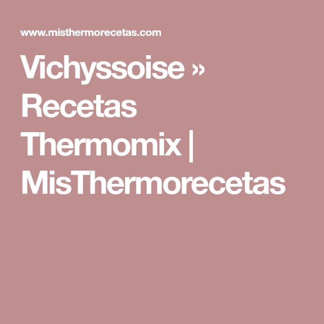 Vichyssoise » Recetas Thermomix   MisThermorecetas