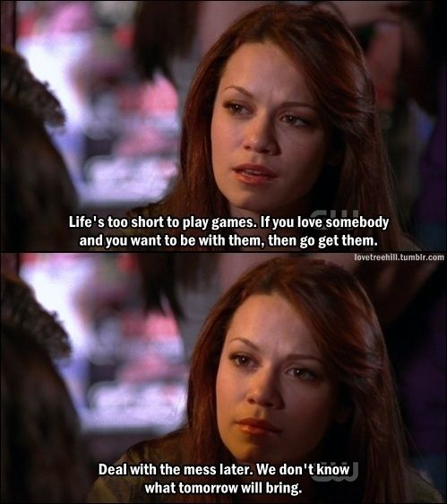 "When you're playing mind games: | 31 Of The Most Relatable ""One Tree Hill"" Quotes"
