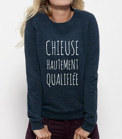 Inspirational Quote: Sweat femme Chieuse Hautement Qualifiée