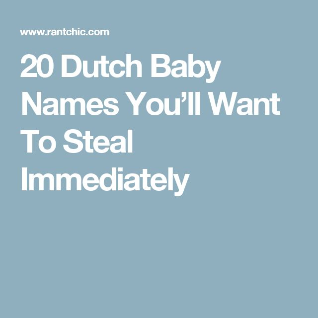 20 Dutch Baby Names You'll Want To Steal Immediately                                                                                                                                                     More