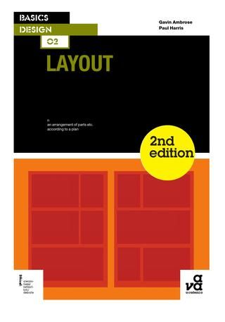 Basics Design Layout  Layout addresses both practical and aesthetic considerations, including the arrangement of graphic elements within a design scheme and what happens when the grid is abandoned. Essential design concepts, such as the relationship between the grid and the placement of text and images, are explored with illustrative examples taken from contemporary practice. The second edition features considerable new and revised content from the authors.  This book will prove…