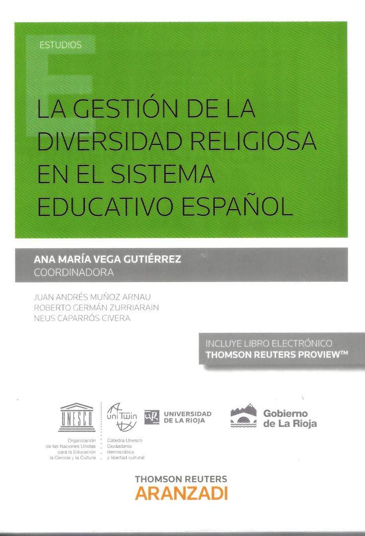 La gestión de la diversidad religiosa en el sistema educativo español / Ana María Vega Gutiérrez (coordinadora) http://absysnetweb.bbtk.ull.es/cgi-bin/abnetopac?ACC=DOSEARCH&xsqf99=516911.