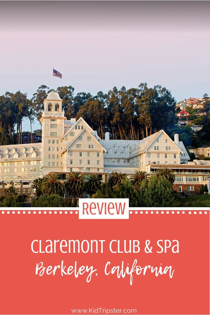 Review Claremont Club Spa In Berkeley Kidtripster California Vacation Ski Resort Vacation Family Resorts