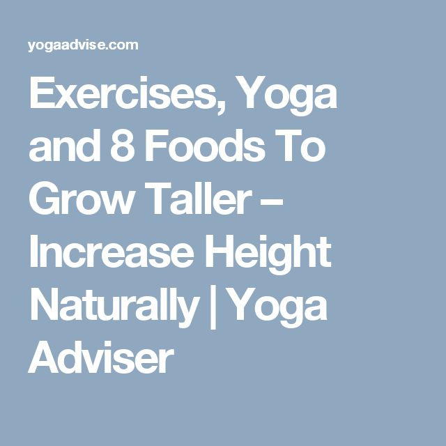 Exercises, Yoga and 8 Foods To Grow Taller – Increase Height Naturally | Yoga Adviser
