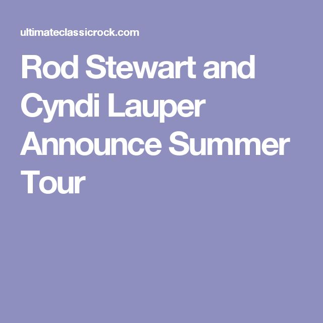Rod Stewart and Cyndi Lauper Announce Summer Tour