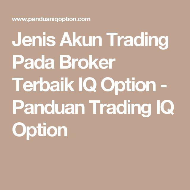 Jenis Akun Trading Pada Broker Terbaik IQ Option - Panduan Trading IQ Option
