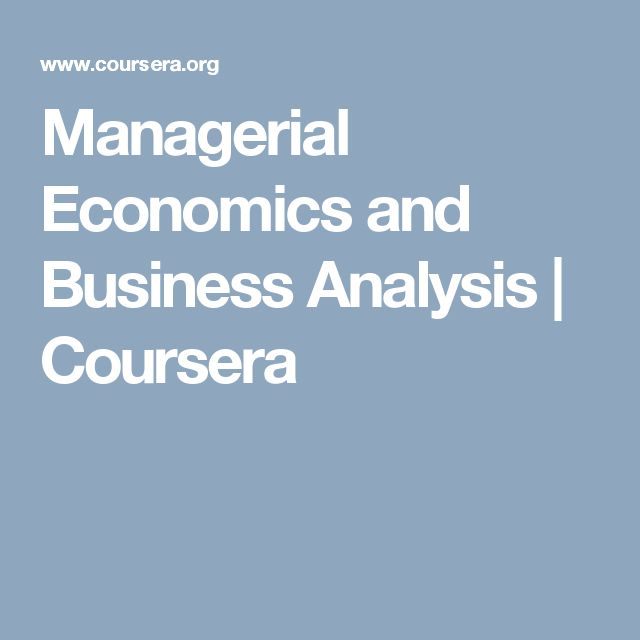 Managerial Economics and Business Analysis | Coursera