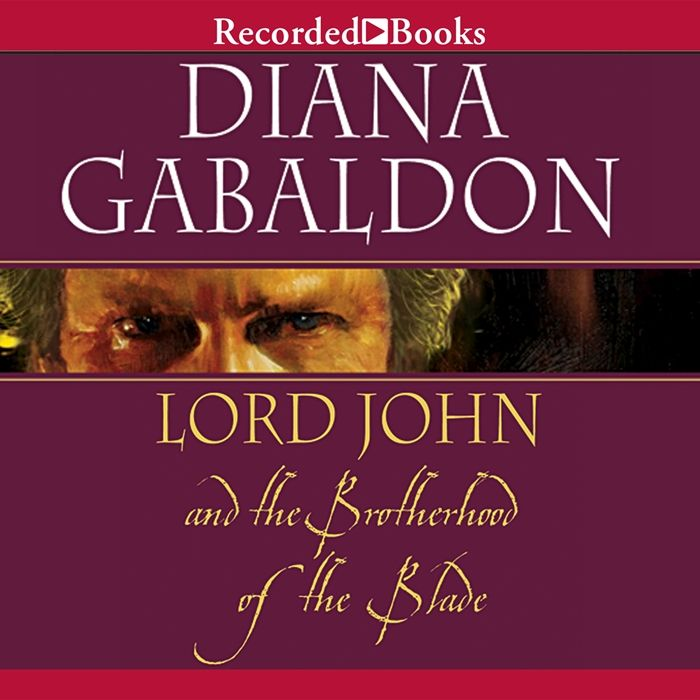2007 Lord John And The Brotherhood Of The Blade Audiobook By Diana Gabaldon Recorded Books Lord John Audio Books Recorded Books