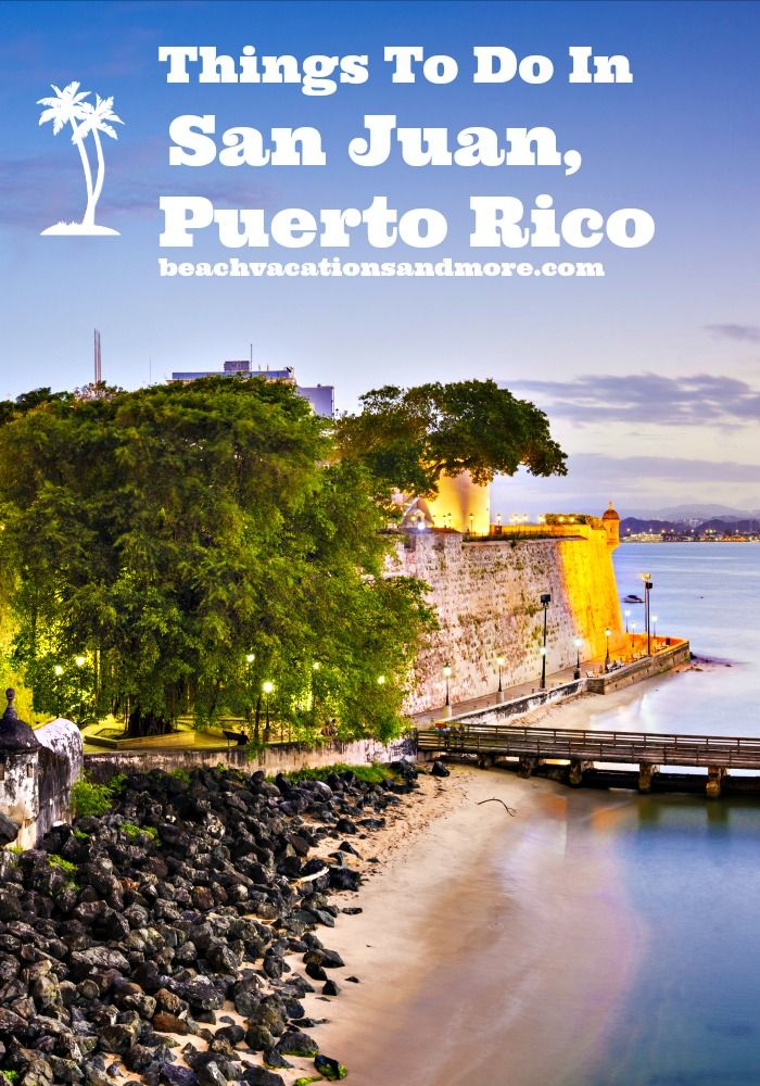 San Juan, Puerto Rico - Top Things To Do  on vacation
