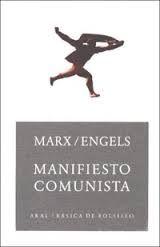 MARX, Karl; ENGELS, Friedrich. Manifiesto comunista. Madrid: Akal, 2004. 69 p. (Básica de bolsillo; 115) ISBD 84-460-2289-3.