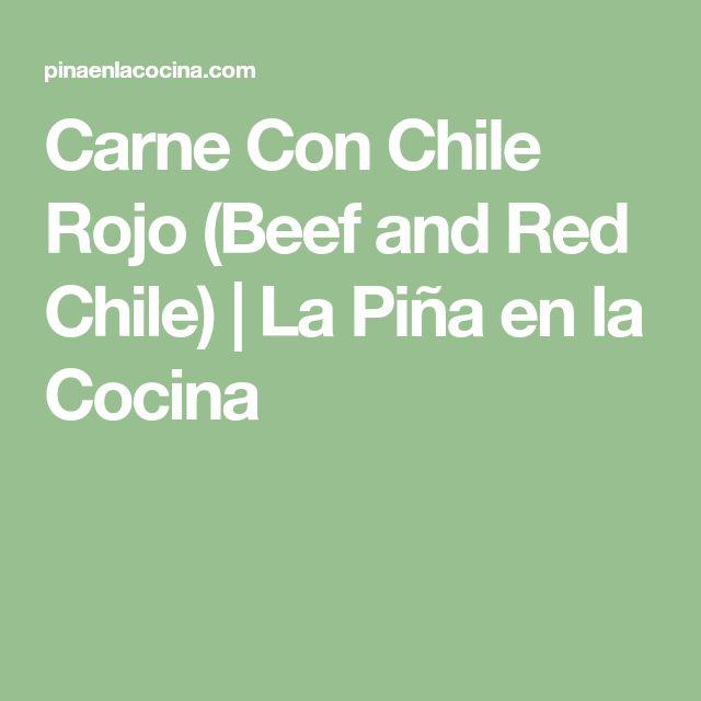 Carne Con Chile Rojo (Beef and Red Chile) | La Piña en la Cocina