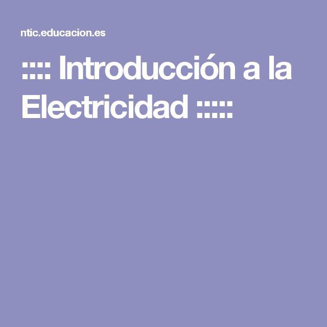 Página web del Ministerio de Educación y cultura perteneciente a un proyecto educativo donde se hace una introducción al tema de la Electricidad.