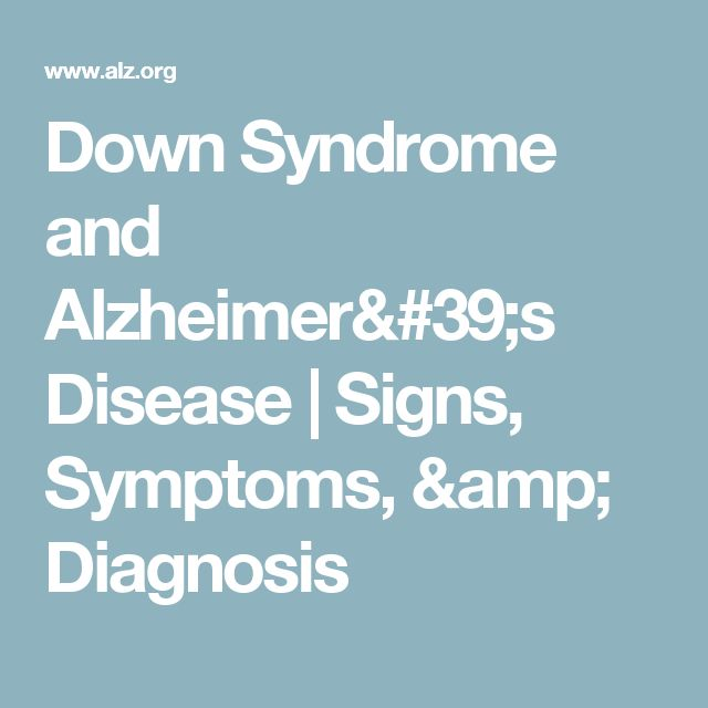 Down Syndrome and Alzheimer's Disease | Signs, Symptoms, & Diagnosis