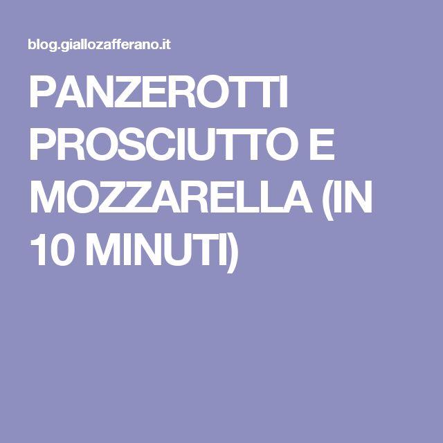 PANZEROTTI PROSCIUTTO E MOZZARELLA (IN 10 MINUTI)