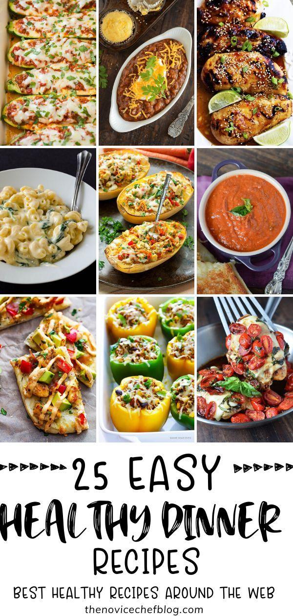 25 Easy Healthy Dinner Recipes In 2020 Health Dinner Recipes Healthy Family Meals Heathy Dinner Recipes