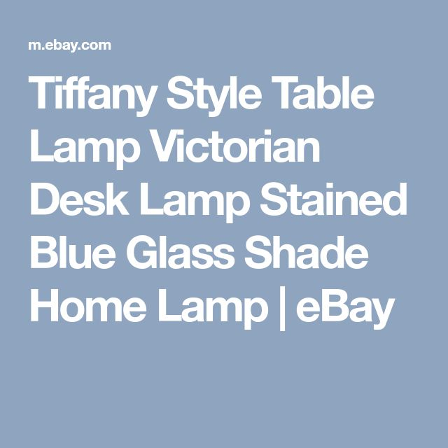 Tiffany Style Table Lamp Victorian Desk Lamp Stained Blue Glass Shade Home Lamp | eBay