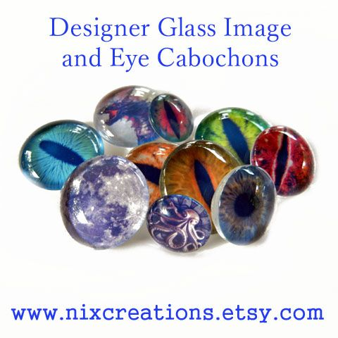 Anyone need any glass eye cabs for their polymer clay work? They are bakeable with all polymer clays. 50 designs and 5 sizes... I also make designer image cabs that are not eyes. Check them out at http://www.nixcreations.etsy.com/  Great for wire wrapping, ooak sculptures, bead embroidering and more!