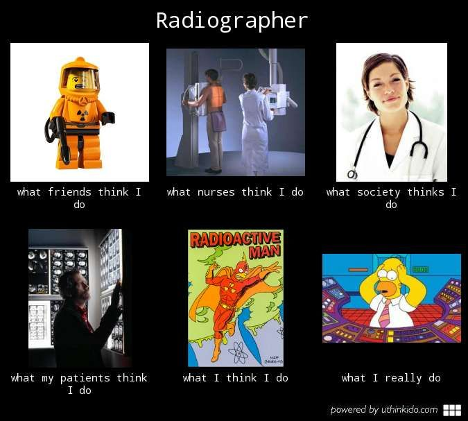 Funny Xray Meme : Radiographer what people think i do really