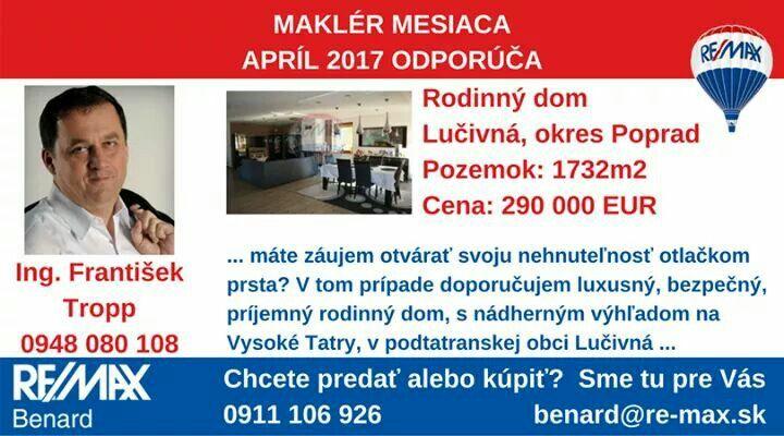 Najúspešnejší maklér mesiaca apríl v našej kancelárii František Tropp odporúča túto nehnuteľnosť >> http://www.remax-slovakia.sk/reality/detail/87007/predaj-domu-373-m2-lucivna/re-max-benard/M3407/   Všetky nehnuteľnosti makléra - nájdete na www.re-max.sk/frantisektropp   Hľadáte iný druh nehnuteľnosti alebo chcete predať svoju nehnuteľnosť? Sme tu pre Vás >> www.re-max.sk/benard