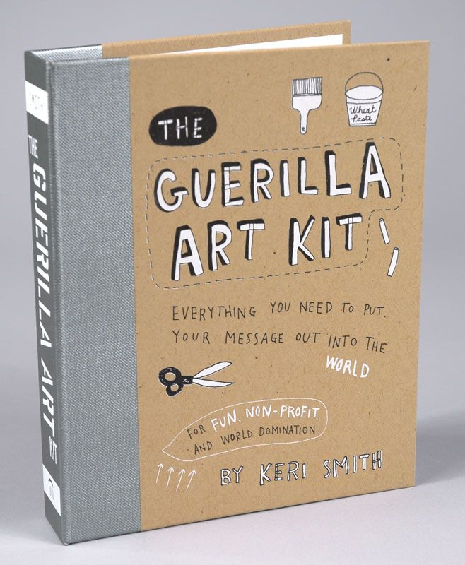 Guerilla Art Kit books. Actually all Keri Smith books make great gifts...
