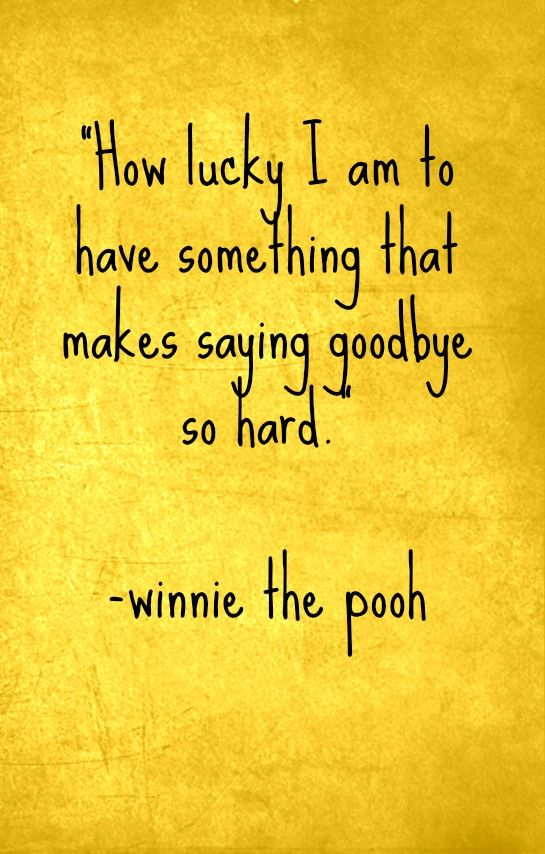 Okay seriously this is like the hundredth quote from Winnie the Pooh I've repinned. Seriously pooh bear....you are so strangely deep