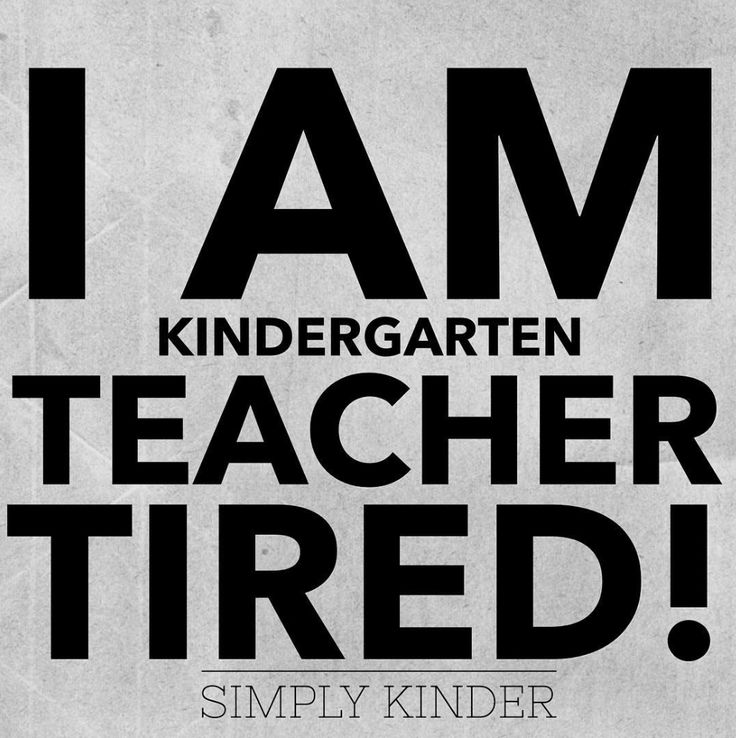 Kindergarten Meme - I am Kindergarten Teacher Tired.