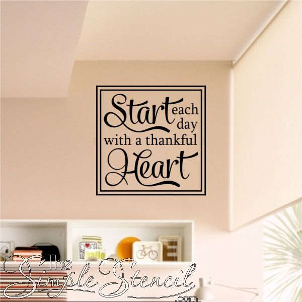 A beautiful way to remember to start each day with a thankful heart vinyl