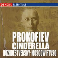 Prokofiev: Cinderella (Complete Ballet) by Moscow RTV Large Symphony Orchestra & Guennadi Rosdhestvenski