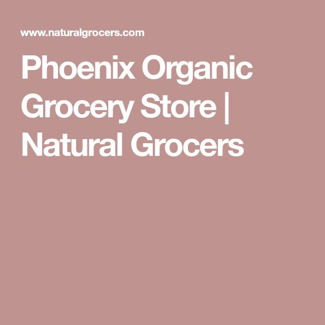 Phoenix Organic Grocery Store | Natural Grocers