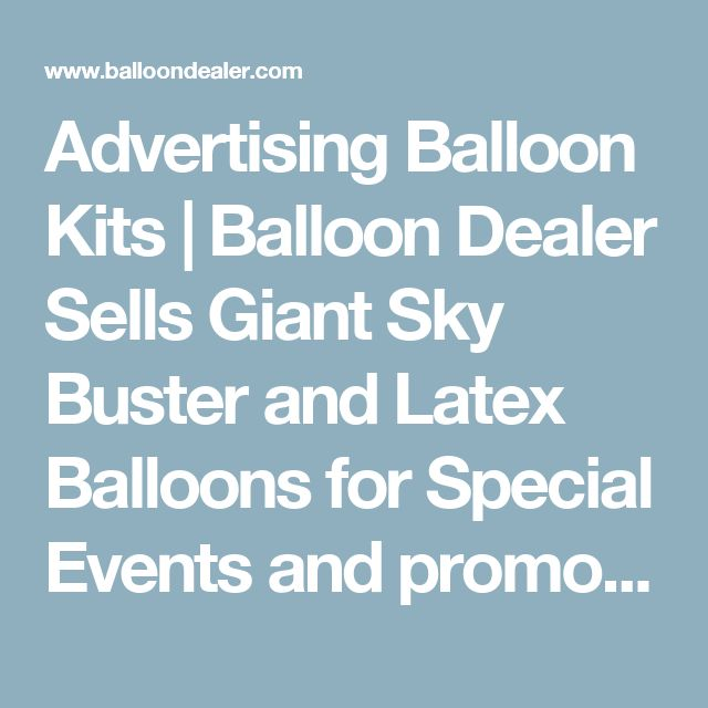 "Advertising Balloon Kits |  Balloon Dealer Sells Giant Sky Buster and Latex Balloons for Special Events and promotions | Helium Atlanta | Giant Balloons | 17"" Balloons 