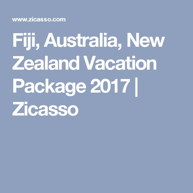 Fiji, Australia, New Zealand Vacation Package 2017 | Zicasso