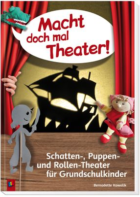 """Macht doch mal Theater! Schatten-, Puppen- und Rollen-Theater für Grundschulkinder ++ Sind Sie auf der Suche nach frischen Theater-Ideen? Dann sind die neuen, fertig ausgearbeiteten Ideen aus """"Macht doch mal Theater!"""" genau das Richtige! Die kurzen #Theaterstücke bringen frischen Wind auf die Bühne und können sowohl für Schulfeiern als auch zu nahezu allen anderen Anlässen einstudiert werden. #Theater #Puppentheater"""