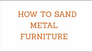 How to Sand Metal Furniture