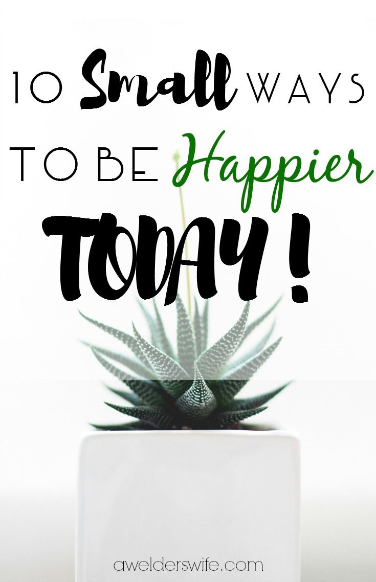 10 Small Ways to Be Happier Today