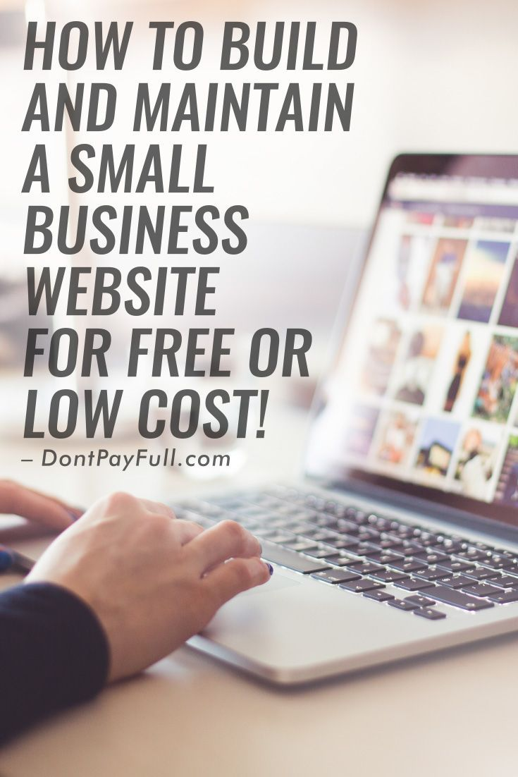 How to Build and Maintain a Small Business Website on a Low Budget #DontPayFull