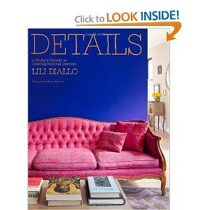 Details: A Stylistu0027s Secrets To Creating Inspired Interiors: Lili Diallo