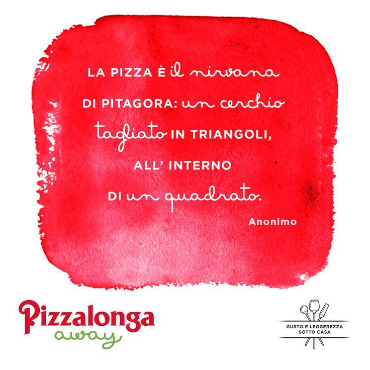 """""""La pizza è il nirvana di Pitagora: un cerchio tagliato in triangoli, all'interno di un quadrato!"""". (Anonimo)"""