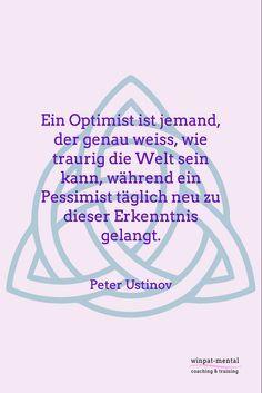 Unterschätze die Optimisten nicht und sei zuversichtlich...