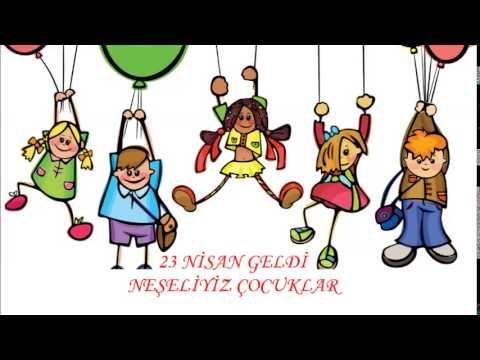23 Nisan Geldi Neşeliyiz Çocuklar - YouTube