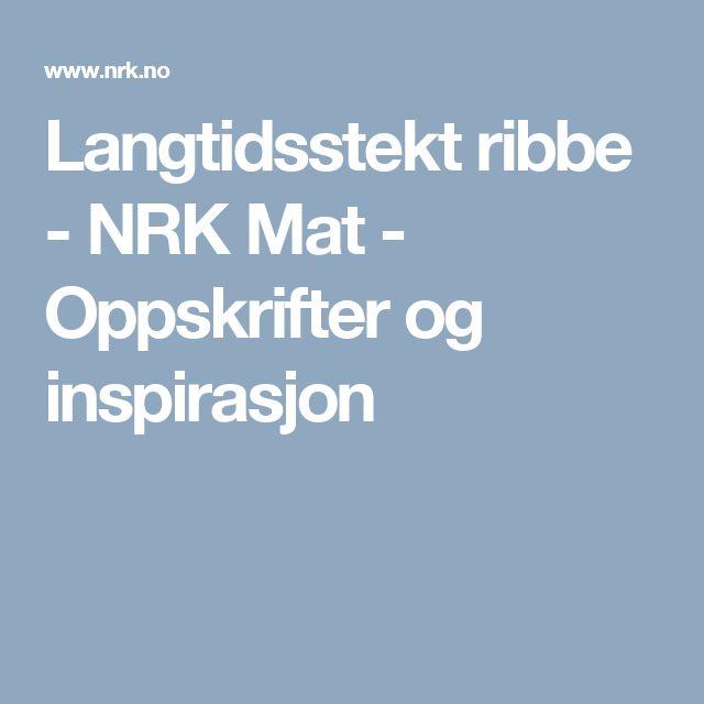 Langtidsstekt ribbe - NRK Mat - Oppskrifter og inspirasjon