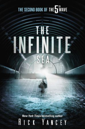 "THE INFINITE SEA by Rick Yancey -- The riveting follow-up to the New York Times bestselling The 5th Wave, hailed by Justin Cronin as ""wildly entertaining."""