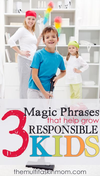 """Were you ever frustrated that your child isn't more responsible? Responsibility can be fostered. Encourage responsible kids with these 3 """"magic"""" phrases."""