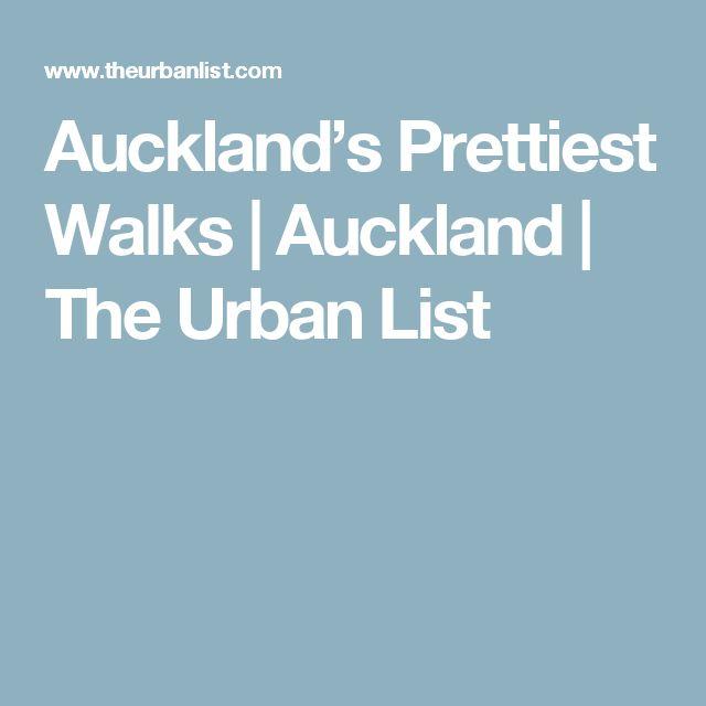 Auckland's Prettiest Walks   Auckland   The Urban List