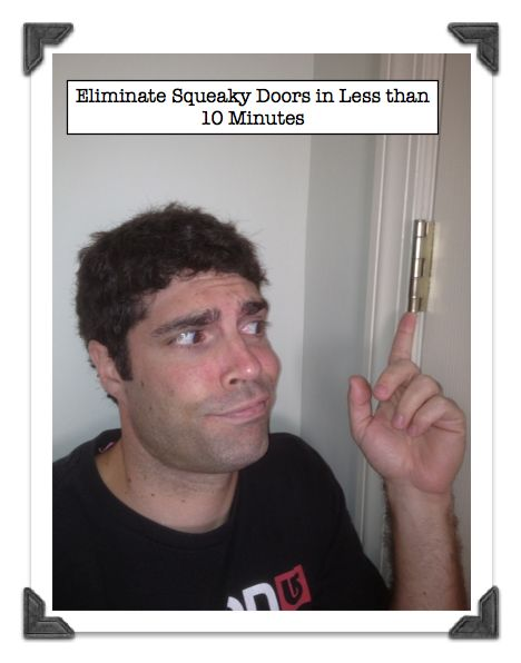 Post image for Squeaky Doors: Eliminate Them in 6 Easy Steps in Under 10 Minutes